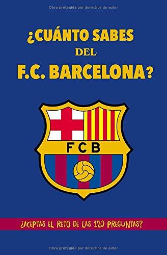 ¿Cuánto sabes del F.C. Barcelona?: ¿Aceptas el reto de las 120 preguntas?...
