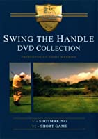 Swing The Handle Shotmaking And Short Game (Eddie Merrins)