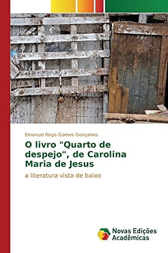 O livro Quarto de despejo, de Carolina Maria de Jesus