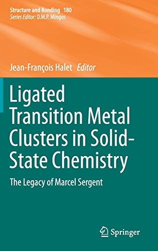 Download Ligated Transition Metal Clusters in Solid-state Chemistry: The legacy of Marcel Sergent (Structure and Bonding) 3030251233