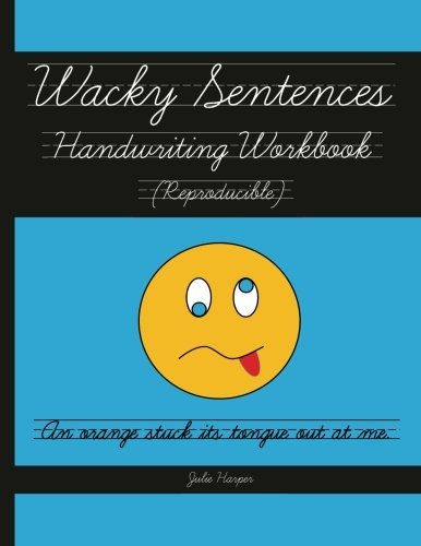 [Wacky Sentences Handwriting Workbook (Reproducible): Practice Writing in Cursive (Third and Fourth Grade)] [By: Harper, Julie] [January, 2012]