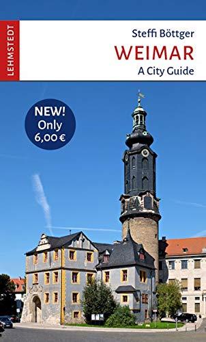 Weimar: A City Guide