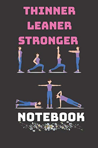 Thinner Leaner Stronger Notebook: Undated Daily Training, Fitness & Workout Lined Notebook journal Gift,120 Pages,6x9,Soft Cover,Matte Finish Monday To Sunday. Log Cardio & Strength Workouts.