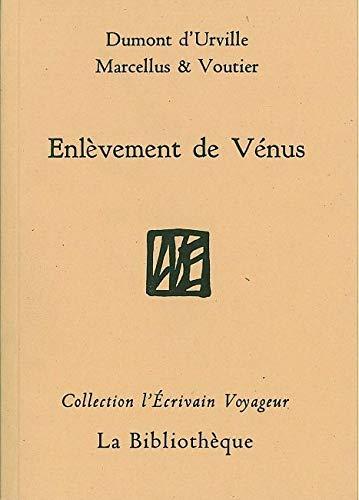 Enlèvement de Vénus (Collection L'écrivain voyageur) (French Edition)