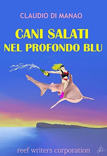 Cani Salati Nel Profondo Blu: Un libro solo per subacquei