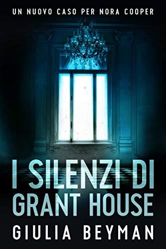 I silenzi di Grant House (Nora Cooper)