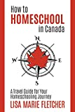 How to Homeschool in Canada: A Travel Guide for Your Homeschooling Journey by LIsa Marie Fletcher is one of my favourite books for homeschool moms.