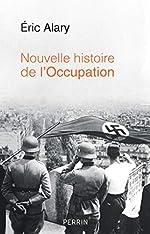 Nouvelle histoire de l'Occupation d'Éric ALARY