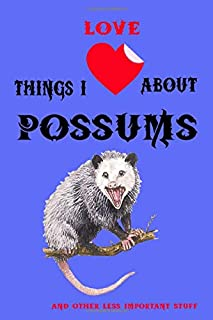 Things I Love About Possums (and other less important stuff): Blank Lined Journal