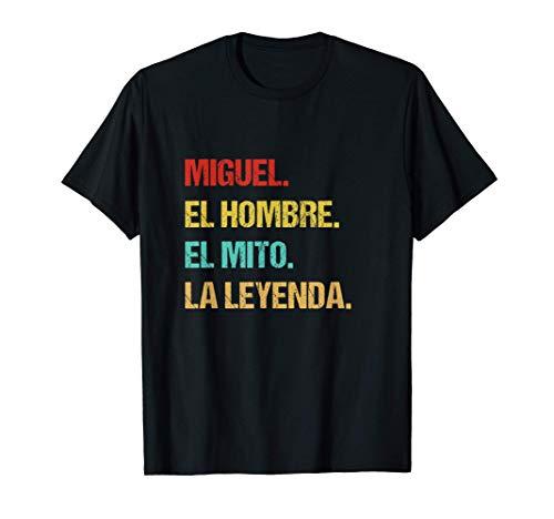 Hombre Miguel el hombre el mito la leyenda Camiseta