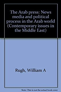 The Arab press: News media and Political Process in the Arab World (Contemporary issues in the Middle East)