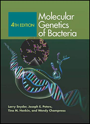 Molecular Genetics of Bacteria, 4th Edition (ASM Books)