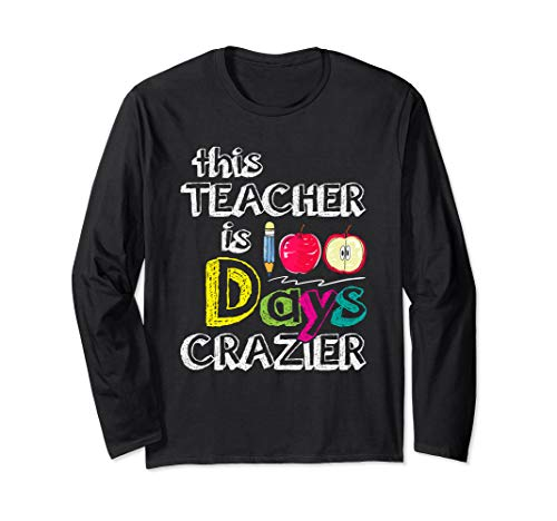 This Teacher Is 100 Days Crazier - Student School Teacher's Langarmshirt