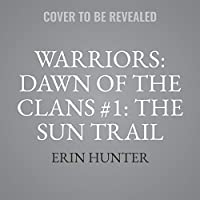 The Sun Trail: Library Edition (Warriors: Dawn of the Clans)