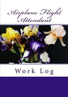 Airplane Flight Attendant Work Log: Work Journal, Work Diary, Log - 132 pages, 7 x 10 inches (Orange Logs/Work Log)