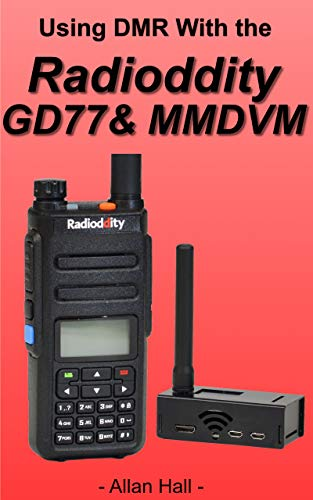 Using DMR with the RADIODDITY GD-77 & MMDVM (English Edition)