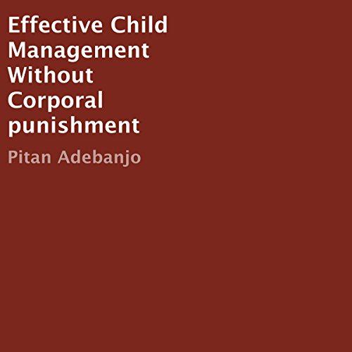 Effective Child Management Without Corporal Punishment audiobook cover art