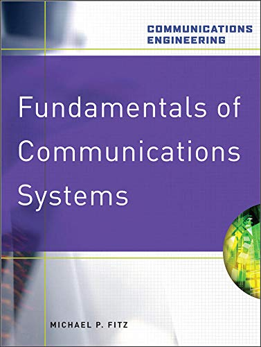 Fundamentals of Communications Systems (Communications Engineering (Hardcover))
