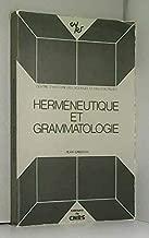 Herméneutique et grammatologie (Phénoménologie et herméneutique) (French Edition)