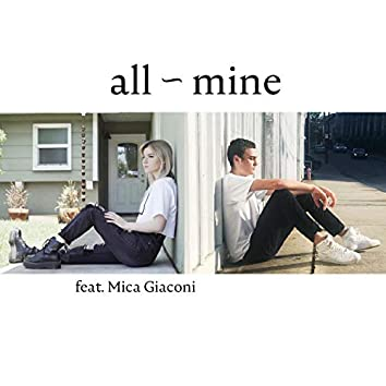 All ~ Mine (feat. Mica Giaconi)