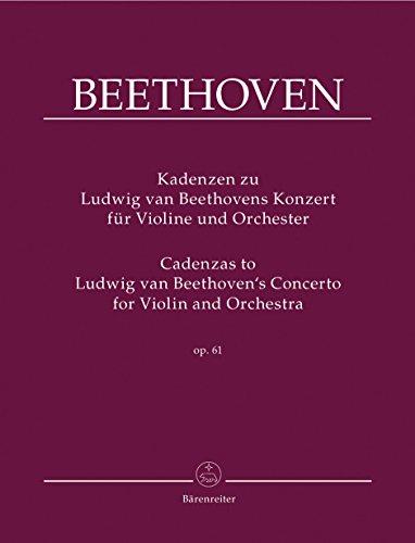Kadenzen zu Ludwig van Beethovens Konzert für Violine und Orchester op. 61: Ergänzung zum Klavierauszug BA 9019a ; mit Hinweisen zur Aufführungspraxis ... einer Kadenz von Wieniawski