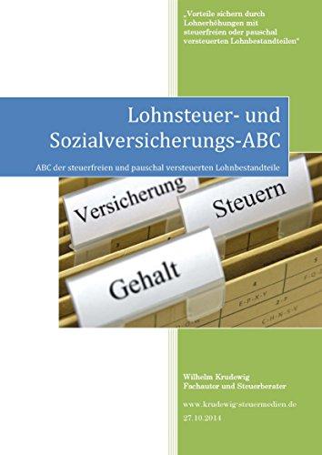 Lohnsteuer- und Sozialversicherungs-ABC: ABC der steuerfreien und pauschal versteuerten Lohnbestandteile
