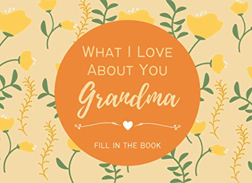 What I Love About You Grandma Fill in the Book