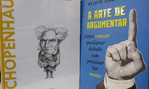 A ARTE DE ARGUMENTAR + SCHOPENHAUR DESCOBRINDO A FILOSOFIA
