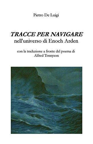 Tracce per navigare nell'universo di Enoch Arden. Con la traduzione a fronte del poema di Alfred Tennyson