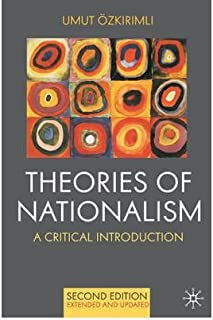 [ Theories of Nationalism: A Critical Introduction (Extended, Updated) By Ozkirimli, Umut ( Author ) Paperback 2010 ]