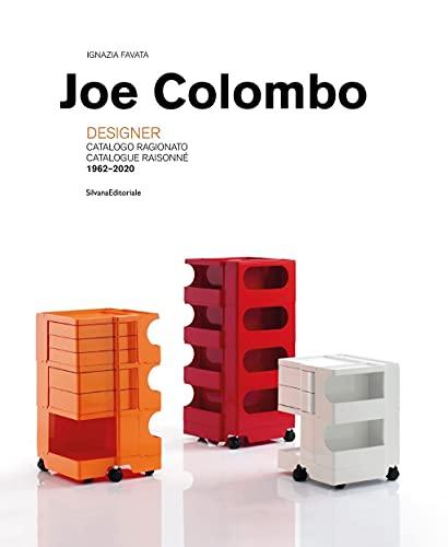 Joe Colombo - Designer: Catalogue Raisonné 1962–2020