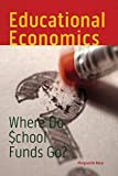 Educational Economics: Where Do School Funds Go? (Urban Institute Press)