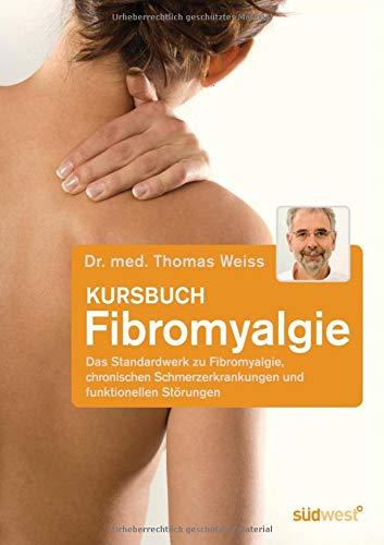 Kursbuch Fibromyalgie: Das Standardwerk zu Fibromyalgie, chronischen Schmerzerkrankungen und funktionellen Störungen  - jetzt bei Amazon bestellen