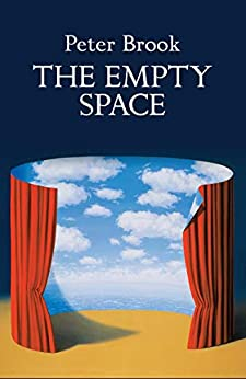 The Empty Space by [Peter Brook]