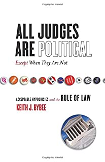All Judges Are Political - Except When They Are Not: Acceptable Hypocrisies and the Rule of Law (The Cultural Lives of Law) (0804753121) | Amazon price tracker / tracking, Amazon price history charts, Amazon price watches, Amazon price drop alerts