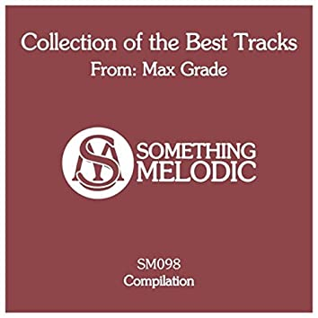 Collection of the Best Tracks From: Max Grade