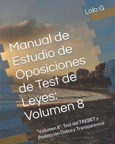"""Manual de Estudio de Oposiciones de Test de Leyes: Volumen 8: """"Volumen..."""
