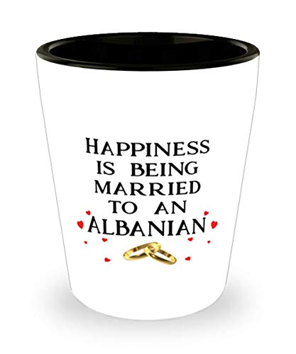 Albanian Shot Glass Happiness is Being Married to Love You Shotglass