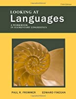 Looking at Languages: A Workbook in Elementary Linguistics by Paul R. Frommer Edward Finegan(2011-03-09)