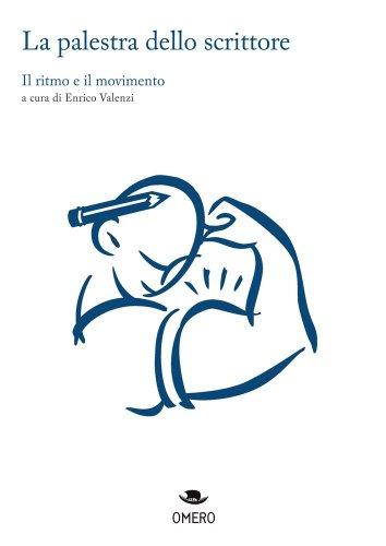 La palestra dello scrittore. Il ritmo e il movimento (Scrittura creativa Vol. 2)