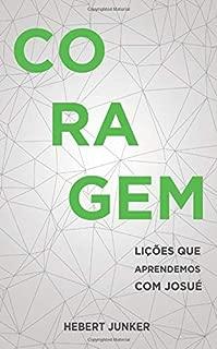 Coragem: Lições que aprendemos com Josué (Portuguese Edition)