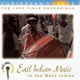 Caribbean Voyage: East Indian Music: In the West Indies by Various Artists