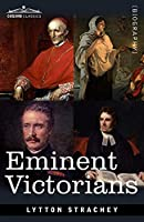 Eminent Victorians: Cardinal Manning, Florence Nightingale, Dr. Arnold and General Gordon