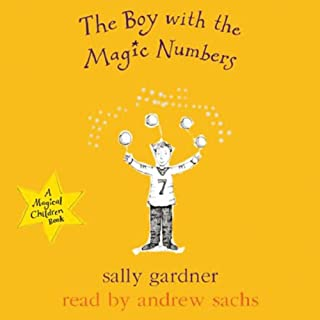 The Boy with the Magic Numbers                   By:                                                                                                                                 Sally Gardner                               Narrated by:                                                                                                                                 Andrew Sachs                      Length: 1 hr and 14 mins     4 ratings     Overall 4.5
