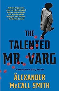 The Talented Mr. Varg: A Detective Varg Novel (2) (Detective Varg Series) by [Alexander McCall Smith]
