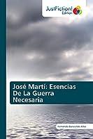 José Martí: Esencias De La Guerra Necesaria
