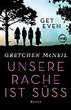 Get Even: Unsere Rache ist süß (Don't get Mad Series 1) von Gretchen McNeil