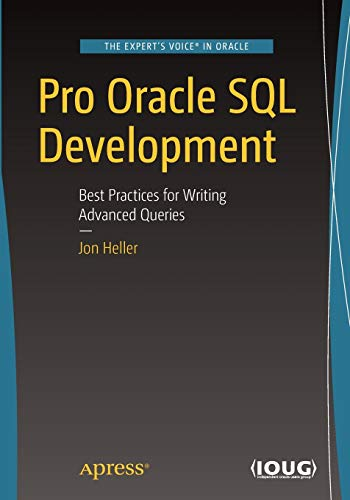 Pro Oracle SQL Development: Best Practices for Writing Advanced Queries