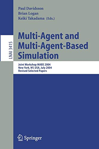 Multi-Agent and Multi-Agent-Based Simulation: Joint Workshop MABS 2004 (Lecture Notes in Computer Science (3415), Band 3415)