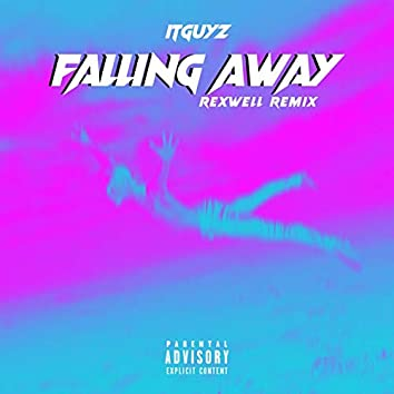 Falling Away (feat. Rexwell)